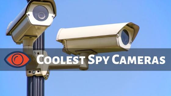 Coolest Spy Cameras