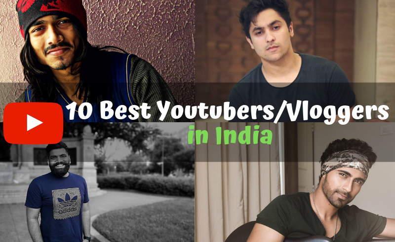 10 Best Youtubers/Vloggers in India
