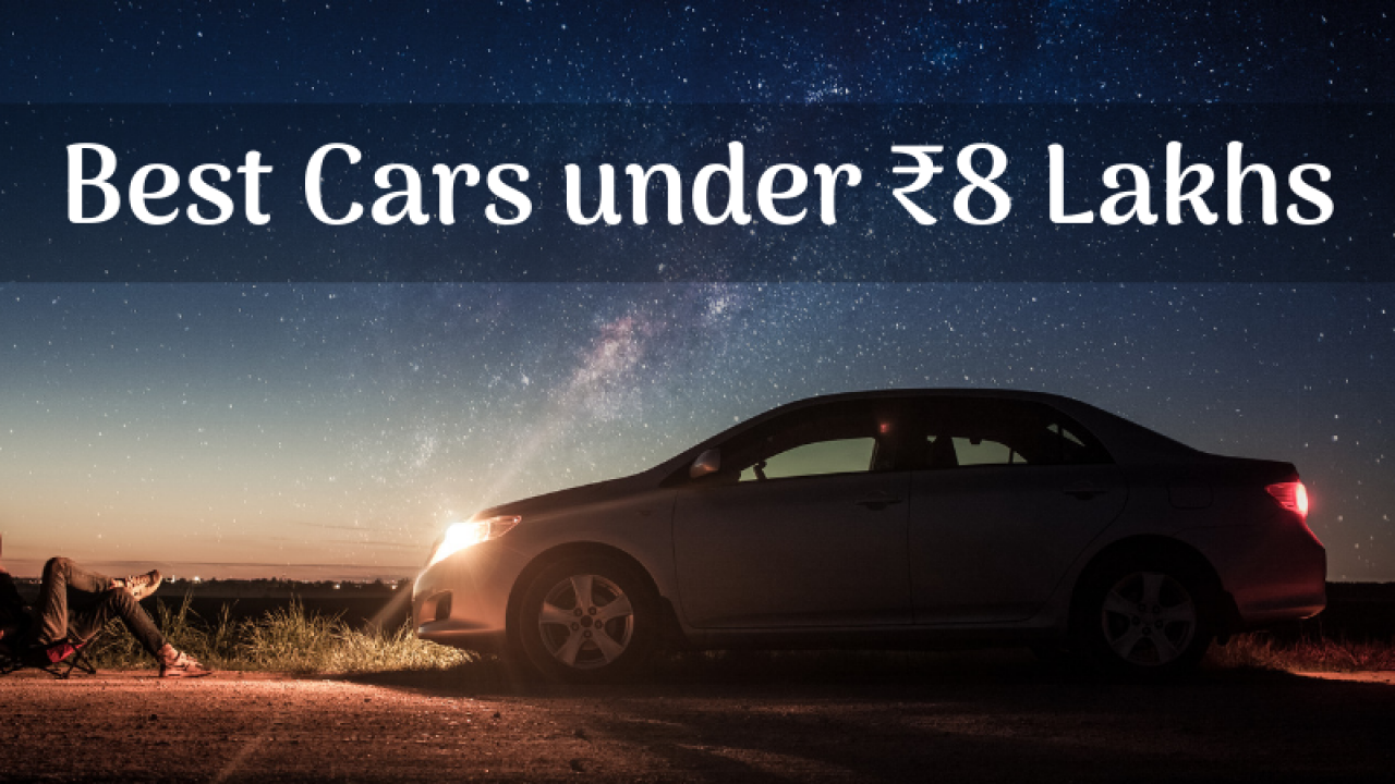 10 Best Cars Under 8 Lakhs Rupees You Can Buy In India 2020