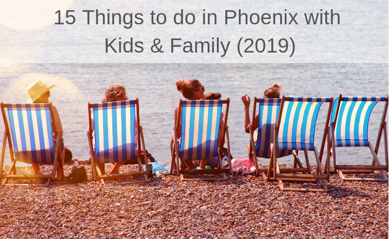 15 Things to do in Phoenix with Kids & Family (2019)15 Things to do in Phoenix with Kids & Family (2019)