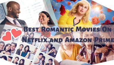 Best Romantic Movies On Netflix and Amazon Prime