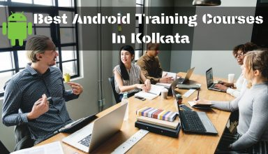 Best Android Training Courses In Kolkata