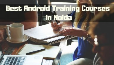 Best Android Training Courses In Noida
