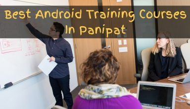Best Android Training Courses In Panipat