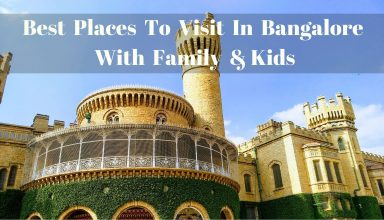 Best Places To Visit In Bangalore With Family &Kids