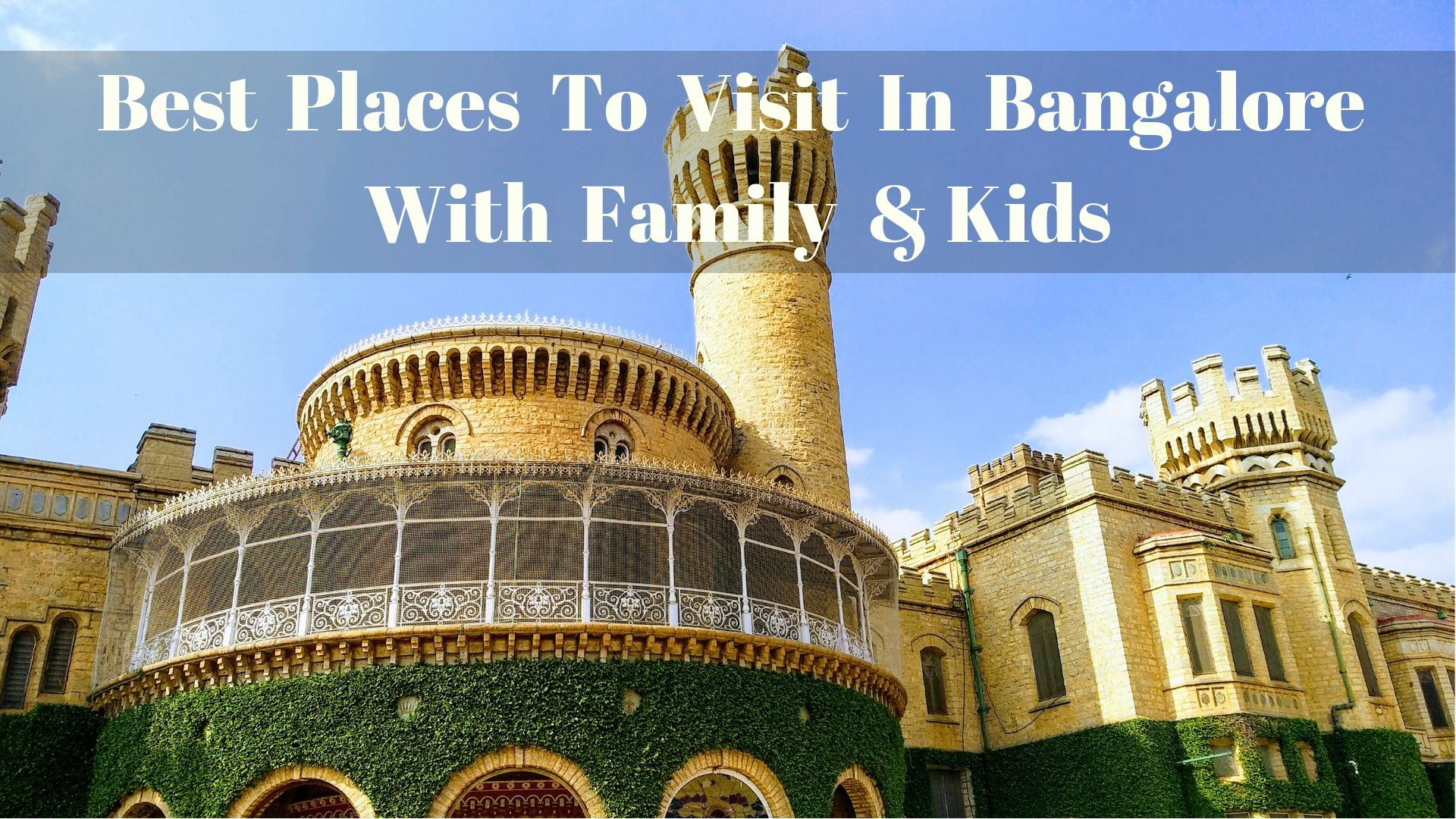 Best Places To Visit In Bangalore For Families Kids