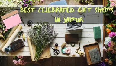 Best Celebrated Gift Shops In Jaipur