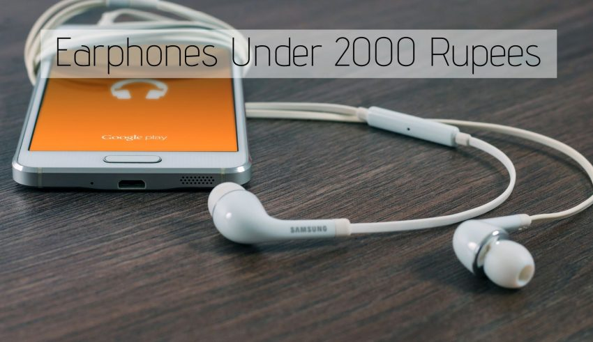 Earphones Under 2000 Rupees