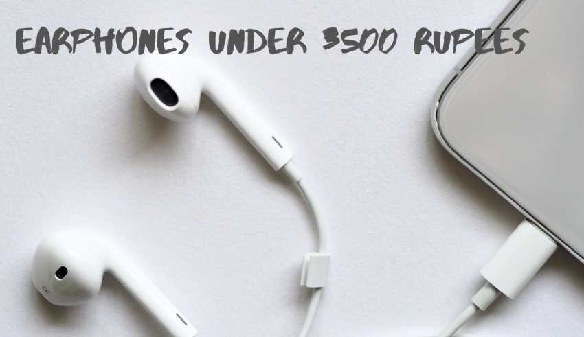 Earphones Under 3500 Rupees