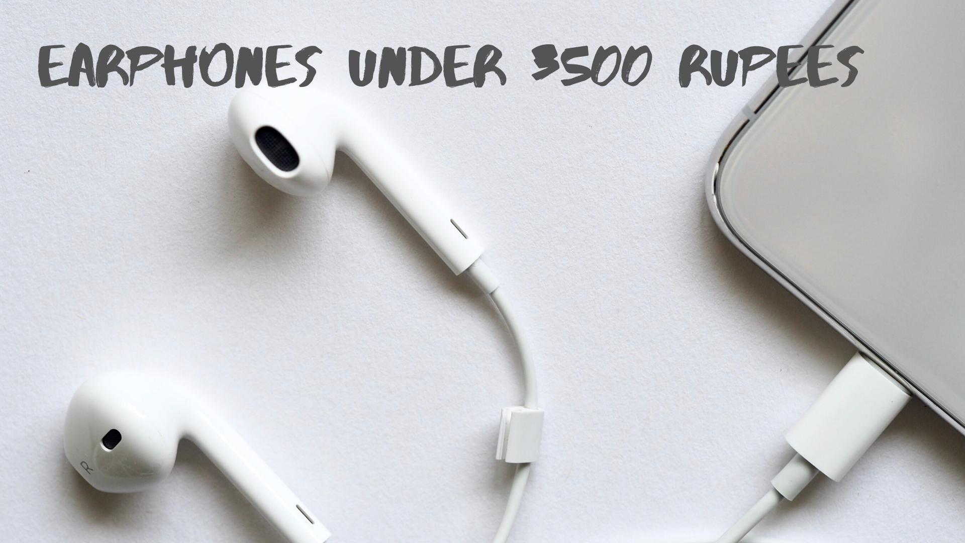 15 Best Earphones Under Rupees 3500 To Buy In India 2020