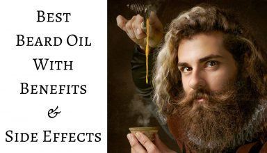 Best Beard Oil With Benefits & Side Effects