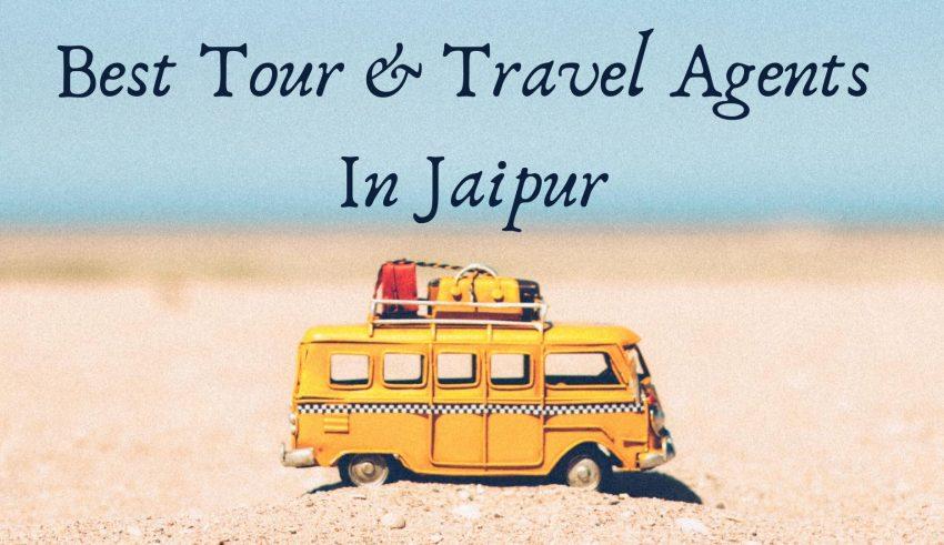 Best Tour & Travel Agents In Jaipur