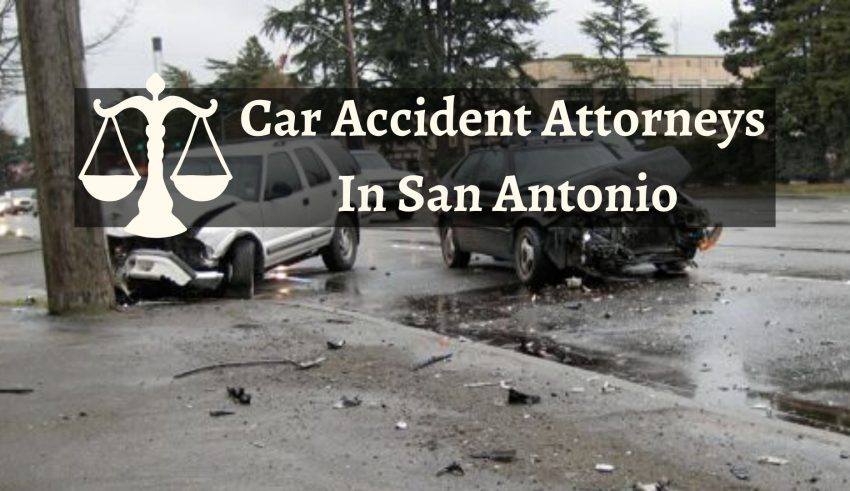 Car Accident Attorneys In San Antonio