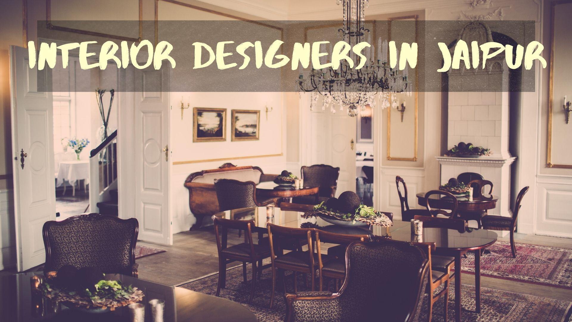 Top 7 Interior Designers In Jaipur 2020