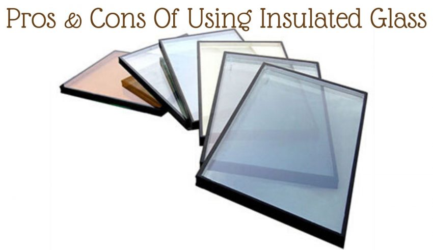 Pros & Cons Of Using Insulated Glass