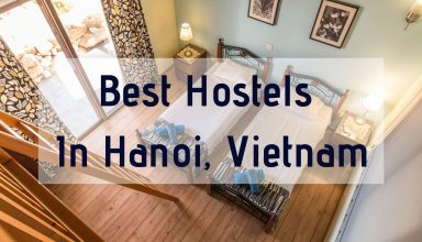 Best Hostels In Hanoi, Vietnam