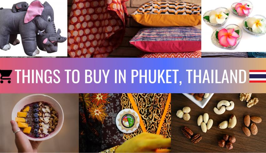 Things To Buy In Phuket, Thailand