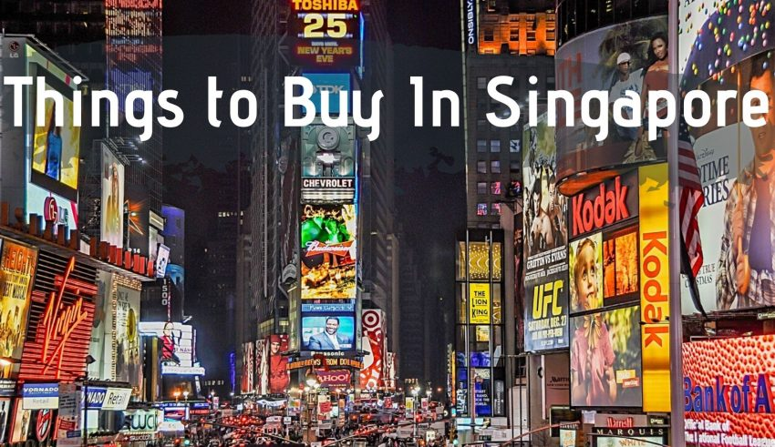 Things to Buy In Singapore