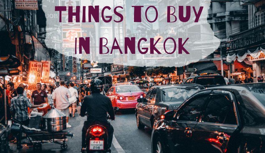 Best Things to Buy In Bangkok