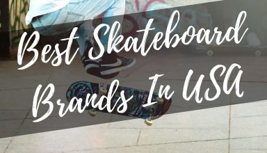 Best Skateboard Brands In USA