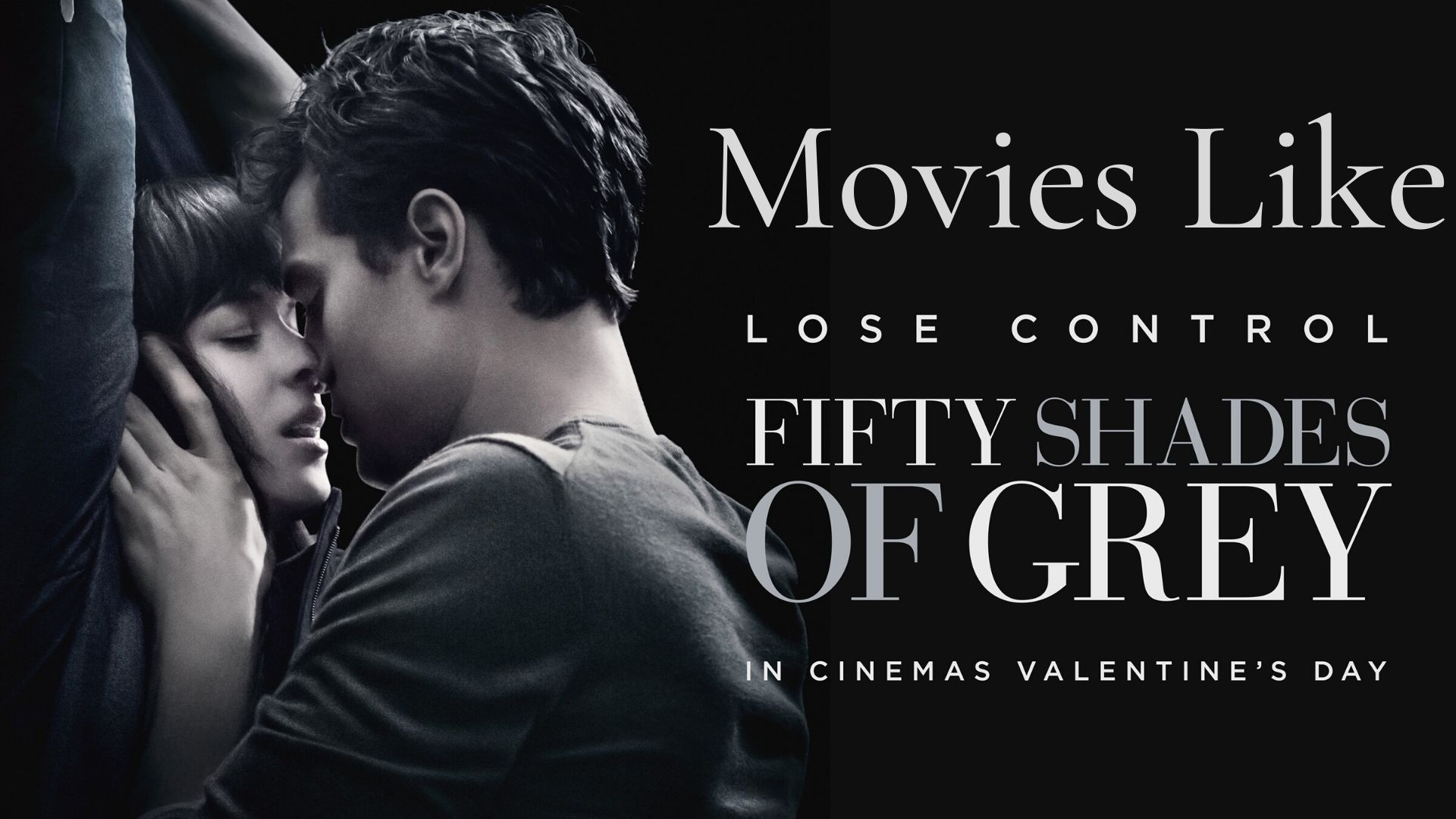 15 Best Movies Like Fifty Shades Of Grey You Will Love To Watch 2021