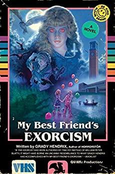 My Best Friends' Exorcism by Grady Hendrix