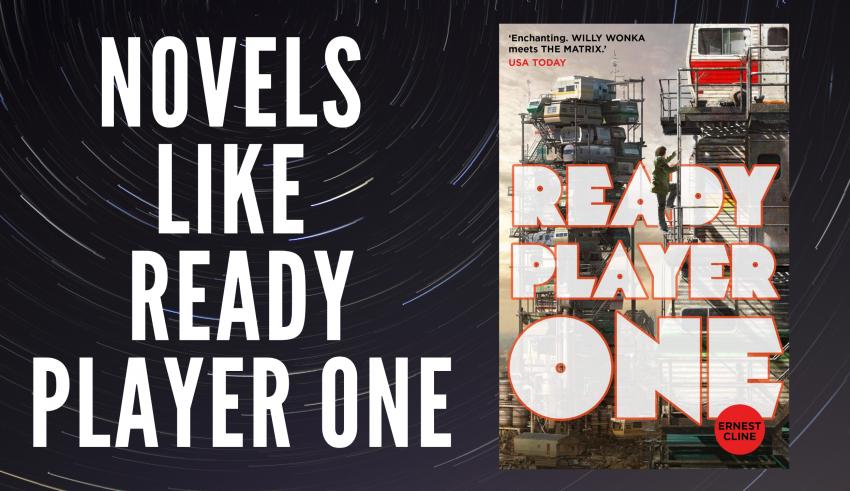 Novels Like Ready Player One