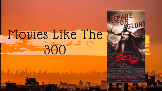 Movies Like The 300