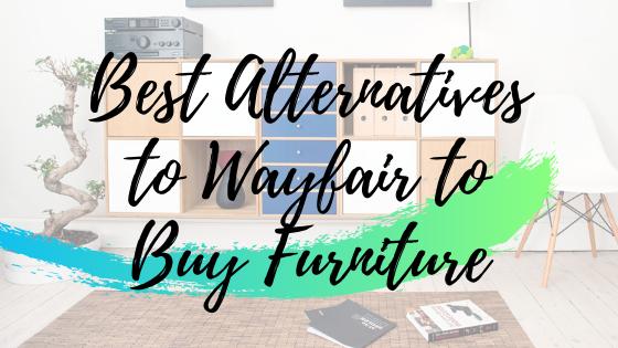 10 Best Alternatives to Wayfair to Buy Furniture (2020)