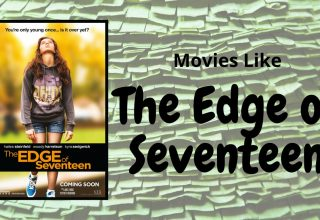 BEST MOVIES LIKE EDGE OF SEVENTEEN