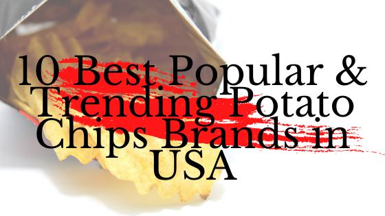 Popular & Trending Potato Chips