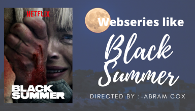 Top webseries Like the Black Summer