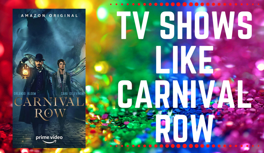 TV shows like carnival row