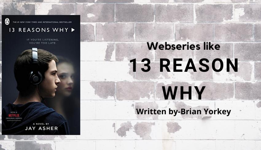 best webseries like 13 reason why
