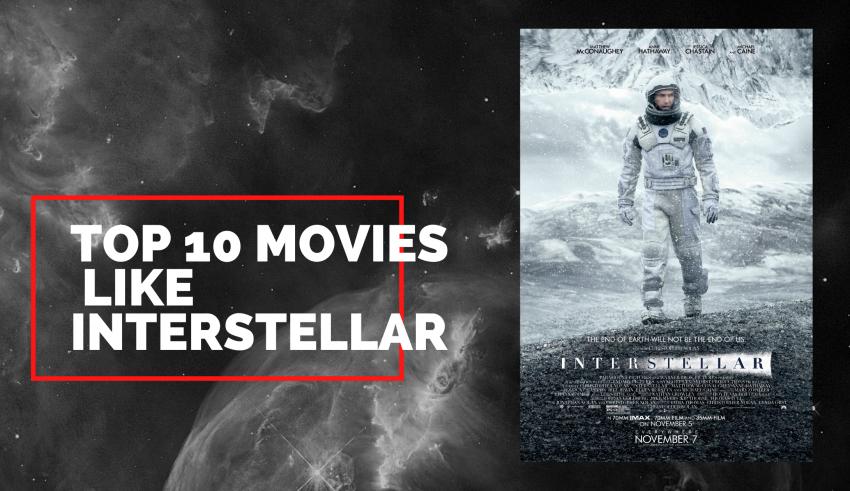 Top 10 Movies Like Interstellar