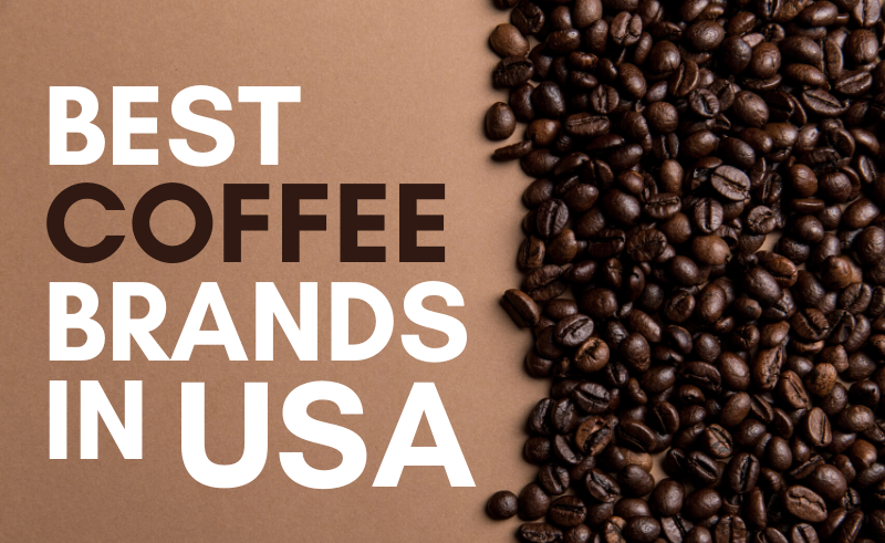 Best Famous Coffee Brands in USA
