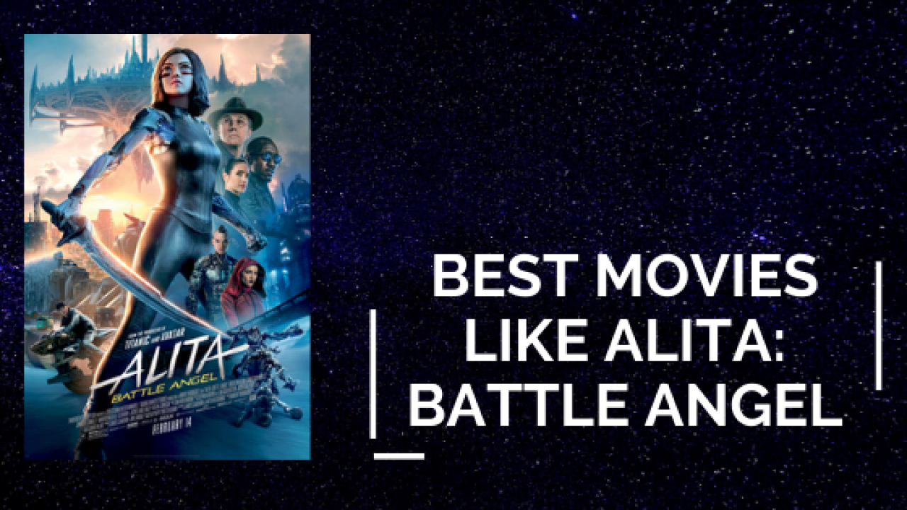 10 Best Movies Similar To Alita Battle Angel To Watch In 2020