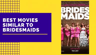 Best Movies Similar To Bridesmaids