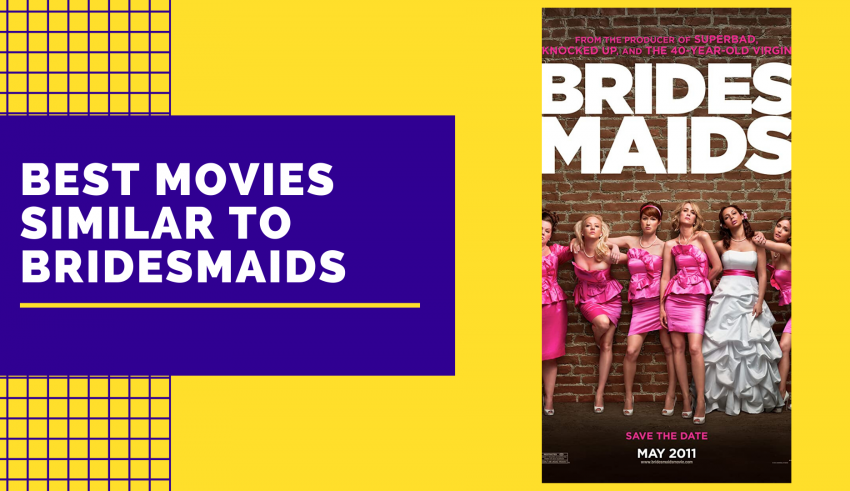 Best Movies Similar To Bridesmaids