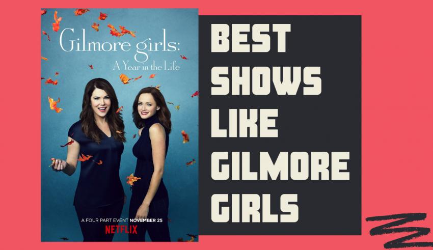 Best Shows Like Gilmore Girls