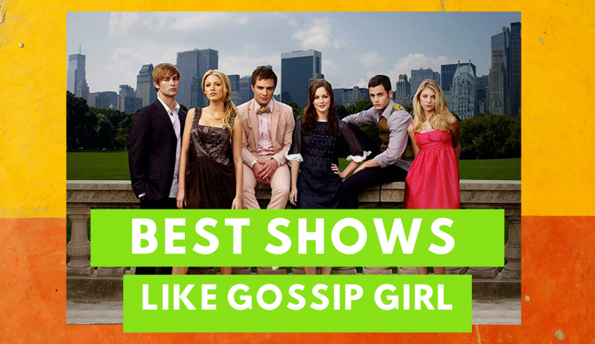 Best Shows Like Gossip Girl