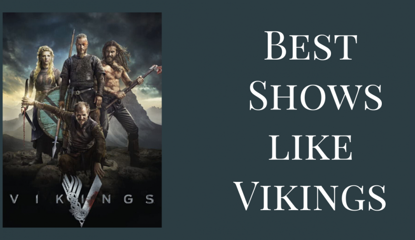 Best Shows like Vikings