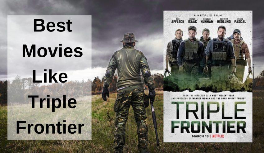 Best Movies Like Triple Frontier