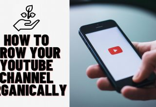 Grow Your YouTube Channel Organically