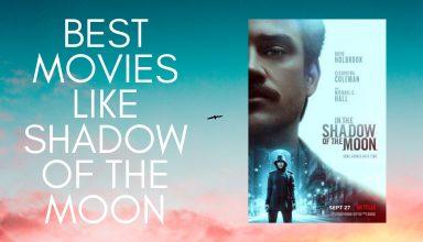 Movies Like shadow of the moon
