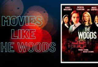 Movies like The Woods