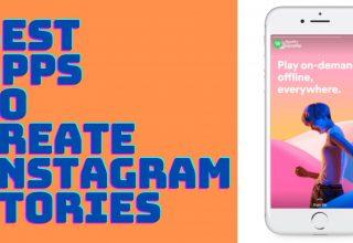 Best Apps to Create Instagram Stories