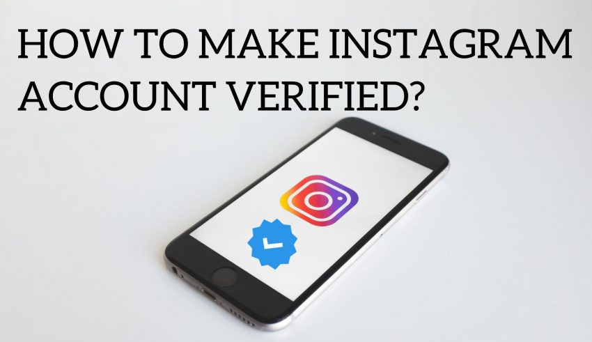 How to Make Instagram Account Verified
