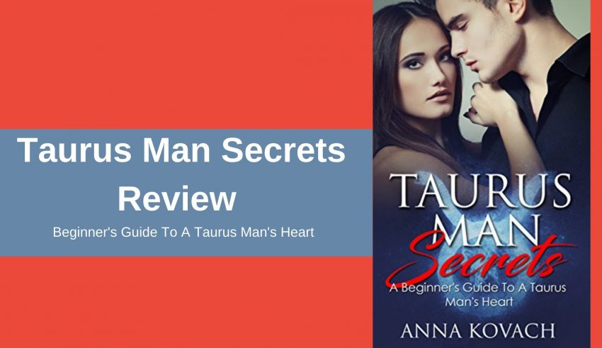 Taurus Man Secrets Review