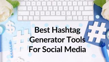 Best Hashtag Generator Tools For Social Media